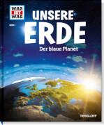 Tessloff WAS IST WAS junior Band Unsere Erde - Der blaue Planet, Gebundenes Buch, 48 Seiten, ab 8 Jahren